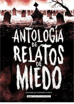 ANTOLOGIA DE RELATOS DE MIEDO          (CLASICOS ILUSTRADOS/EMP.)