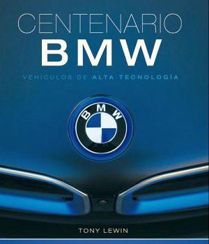 CENTENARIO BMW -VEHICULOS DE ALTA TECNOLOGIA- (GF/EMPASTADO)