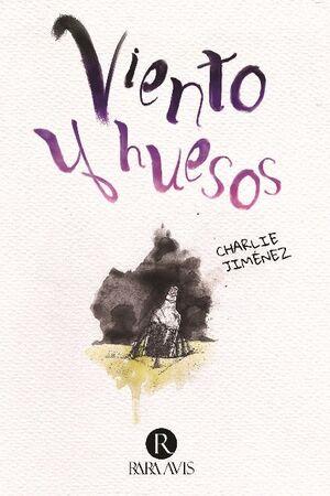 VIENTO Y HUESOS
