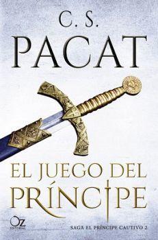 JUEGO DEL PRINCIPE, EL               (SAGA EL PRINCIPE CAUTIVO 2)