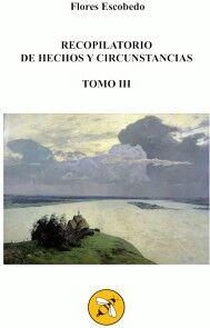 RECOPILATORIO DE HECHOS Y CIRCUNSTANCIAS TOMO III