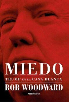 MIEDO -TRUMP EN LA CASA BLANCA-