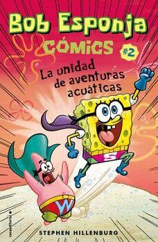 BOB ESPONJA -COMICS #2 LA UNIDAD DE AVENTURAS ACUATICAS-