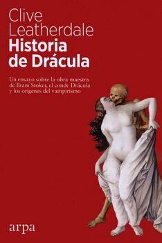 HISTORIA DE DRACULA -UN ENSAYO SOBRE LA OBRA MAESTRA-