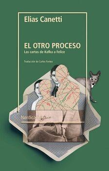 OTRO PROCESO, EL -LAS CARTAS DE KAFKA A FELICE-