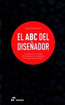 ABC DEL DISEÑADOR, EL -UN GLOSARIO (IN)UTIL DE TERMINOS-