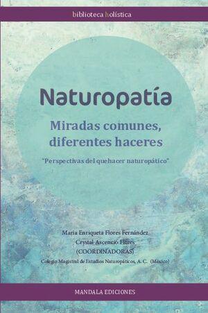 NATUROPATÍA, MIRADAS COMUNES DIFERENTES HACERES