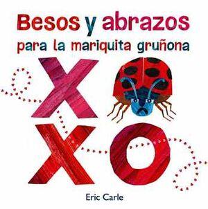 BESOS Y ABRAZOS PARA LA MARIQUITA GRUÑONA (CARTONE)