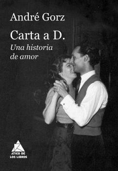 CARTA A D. -UNA HISTORIA DE AMOR-