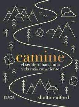 CAMINE -EL SENDERO HACIA UNA VIDA MAS CONSCIENTE-