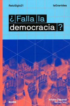 FALLA LA DEMOCRACIA?                      (RETOSIGLO21)