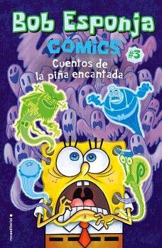 BOB ESPONJA -COMICS #3 CUENTOS DE LA PIÑA ENCANTADA-