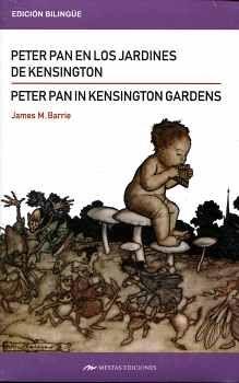 PETER PAN EN LOS JARDINES DE KENSINGTON (ED.BILINGÜE)