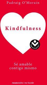 KINDFULNESS -SE AMABLE CONTIGO MISMO-     (BOLSILLO)