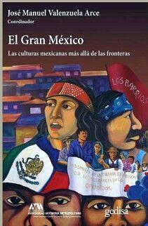 GRAN MEXICO, EL -LAS CULTURAS MEXICANAS MAS ALLA-
