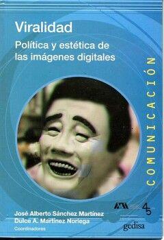 VIRALIDAD -POLITICA Y ESTETICA DE LAS IMAGENES DIGITALES-