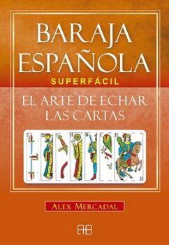 BARAJA ESPAÑOLA SUPERFACIL -EL ARTE DE ECHAR LAS CARTAS-