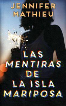 MENTIRAS DE LA ISLA MARIPOSA, LAS