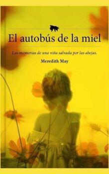 AUTOBUS DE LA MIEL, EL -LAS MEMORIAS DE UNA NIÑA SALVADA-