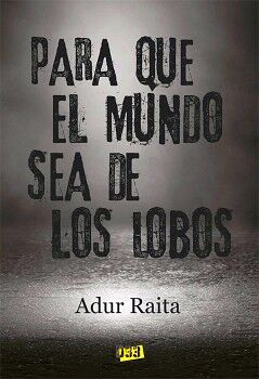 PARA QUE EL MUNDO SEA DE LOS LOBOS