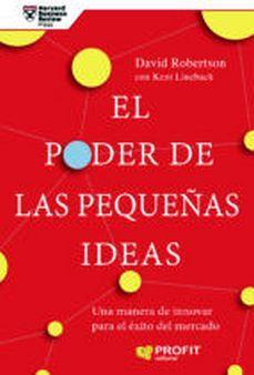 PODER DE LAS PEQUEÑAS IDEAS, EL