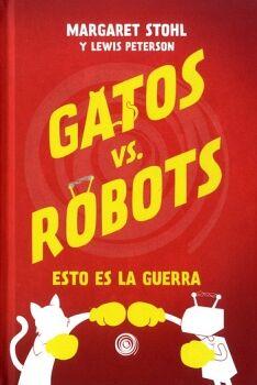 GATOS VS ROBOTS 1 -ESTO ES LA GUERRA-     (EMPASTADO)