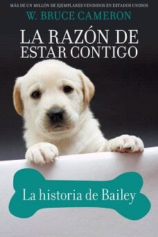 RAZON DE ESTAR CONTIGO, LA -LA HISTORIA DE BAILEY-