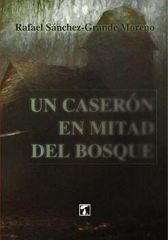 UN CASERÓN EN MITAD DEL BOSQUE