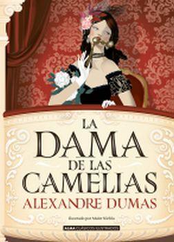 DAMA DE LAS CAMELIAS, LA               (CLASICOS ILUSTRADOS/EMP.)