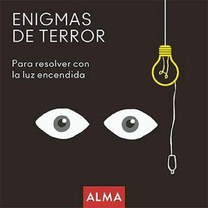 ENIGMAS DE TERROR -PARA RESOLVER CON LA LUZ ENCENDIDA-