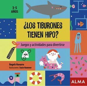 TIBURONES TIENEN HIPO?, LOS 3-5 AÑOS -JUEGOS Y ACTIVIDADES-