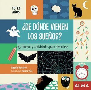 DE DONDE VIENEN LOS SUEÑOS? 10-12 AÑOS -JUEGOS Y ACTIVIDADES-