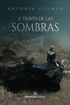 A TRAVÉS DE LAS SOMBRAS