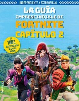 GUIA IMPRESCINDIBLE DE FORTNITE, LA -CAPITULO 2- (EMPASTADO)