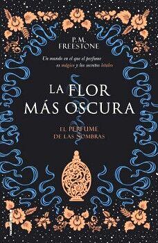 FLOR MAS OSCURA, LA -EL PERFUME DE LAS SOMBRAS-