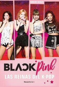 BLACKPINK -LAS REINAS DEL K-POP-