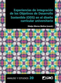 EXPERIENCIAS DE INTEGRACIÓN DE LOS OBJETIVOS DE DESARROLLO SOSTENIBLE (ODS) EN EL DISEÑO CURRICULAR UNIVERSITARIO