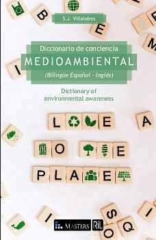 DICCIONARIO DE CONCIENCIA MEDIOAMBIENTAL (BILINGÜE ESPAÑOL - INGLÉS) / DICTIONARY OF ENVIRONMENTAL AWARENESS