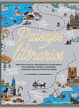 PAISAJES LITERARIOS -MAPAS QUE LLEVAN AL CORAZON- (EMPASTADO)