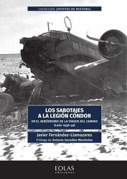 LOS SABOTAJES A LA LEGIÓN CÓNDOR EN EL AERÓDROMO DE LA VIRGEN DEL CAMINO (LEÓN 1938-1939)