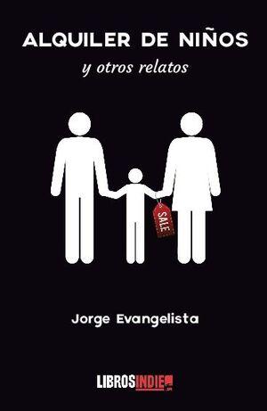 ALQUILER DE NIÑOS Y OTROS RELATOS