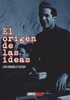 EL ORIGEN DE LAS IDEAS