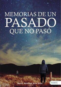 MEMORIAS DE UN PASADO QUE NO PASÓ