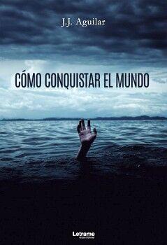 CÓMO CONQUISTAR EL MUNDO