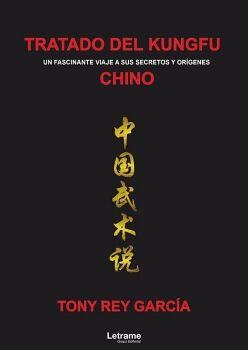 TRATADO DEL KUNGFU CHINO (UN FASCINANTE VIAJE A SUS SECRETOS Y ORÍGENES)
