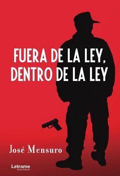 FUERA DE LA LEY, DENTRO DE LA LEY