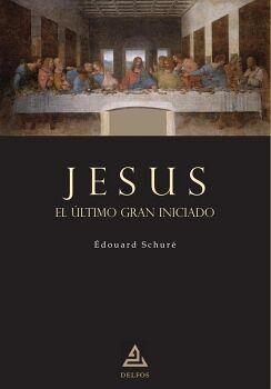 JESÚS. EL ÚLTIMO GRAN INICIADO