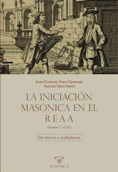 LA INICIACIÓN MASÓNICA EN EL REAA (GRADOS 1º AL 33º)