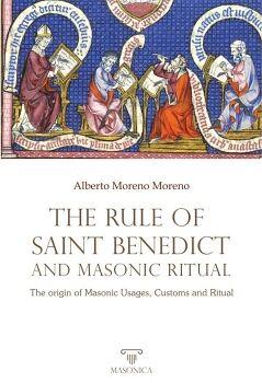 THE RULE OF SAINT BENEDICT AND MASONIC RITUAL