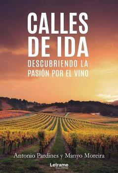 CALLES DE IDA. DESCUBRIENDO LA PASIÓN POR EL VINO